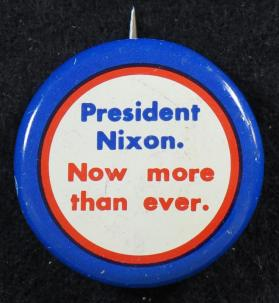 President Nixon. Now more than ever.
